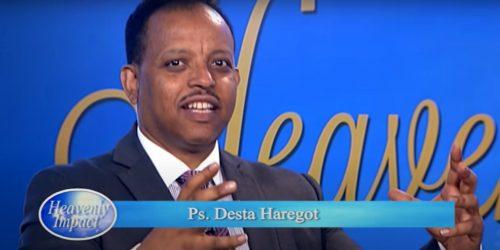 Heavenly Impact with Pastor Desta Haregot